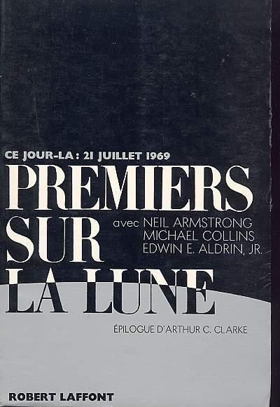 Collectif : Armstrong, Collins, Aldrin, G.Farmer, DG Hamblin Premiers_pas_sur_la_lune